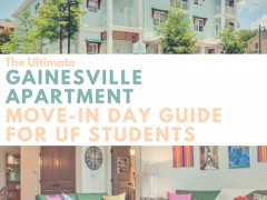 Everything University of Florida students need to know about moving into their new Gainesville apartment!